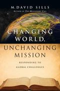 Changing World, Unchanging Mission : Responding to Global Challenges