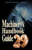 Machinery's Handbook 29th Edition Guide (Machinery's Handbook Guide)