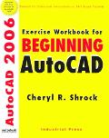Exercise Workbook for Beginning AutoCAD 2006
