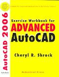 Exercise Workbook for Advanced Autocad 2006 With 30-day Trial Version on Cd-rom