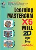 Learning Mastercam X5 Mill 2D Step-by-Step