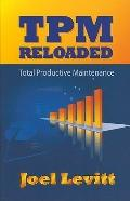 TPM Reloaded: Total Productive Maintenance