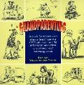 Grandparenting A Guide for Today's Grandparents With over 50 Activities to Strengthen One of...