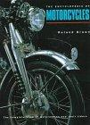 The Encyclopedia of Motorcycles: The Complete Book of Motorcycles and Their Riders