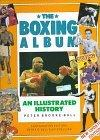 Boxing Album: An Illustrated History