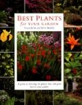 Best Plants for Your Garden: A Guide to Choosing the Plants That Will Grow Best in Your Garden