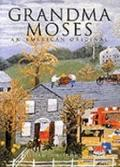 Grandma Moses: An American Original - William C. Ketchum