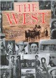 The West: From Lewis and Clark to Wounded Knee : The Turbulent Story of the Settling of Fron...