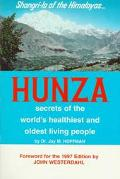 Hunza Secrets of the World's Healthiest and Oldest Living People