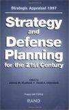 Strategic Appraisal 1997: Strategy and Defense Planning for the 21st Century