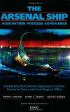The Arsenal Ship Acquisition Process Experience: Contrasting and Common Impressions from the...