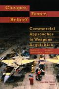 Cheaper, Faster, Better Commercial Approaches to Weapons Acquisition