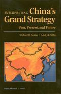 Interpreting China's Grand Strategy Past, Present, and Future