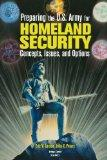 Preparing the U.S. Army for Homeland Security: Concepts, Issues, and Options