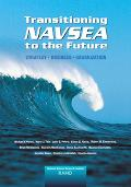 Transitioning Navsea to the Future Strategy, Business, and Organization