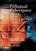 From Celluloid to Cyberspace The Media Arts and the Changing Arts World