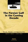 Persian Gulf in the Coming Decade Trends, Threats, and Opportunities