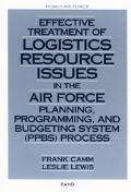 Effective Treatment of Logistics Resource Issues in the Air Force Planning, Programming, and...