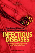 Global Threat of New and Re-Emerging Infectious Disease Reconciling U.S. National Security a...