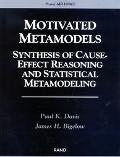 Motivated Metamodels Synthesis of Cause-Effect Reasoning and Statistical Metamodeling