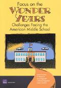 Focus on the Wonder Years Challenges Facing the American Middle School