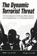 Dynamic Terrorist Threat An Assessment of Group Motivations and Capabilities in a Changing W...