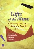 Gifts Of The Muse Reframing The Debate About The Benefits Of The Arts