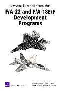 Lessons Learned From The F/A-22 And F/A-18 E/F Development Programs