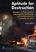 Aptitude For Destruction Organizational Learning In Terrorist Groups And Its Implications Fo...