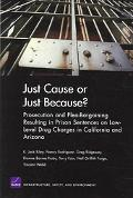 Just Cause or Just Because? Prosecution And Plea-bargaining Resulting In Prison Sentences On...