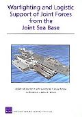 Warfighting and Logistic Support of Joint Forces from the Joint Sea Base