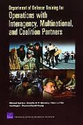 Department of Defense Training for Operations with Interagency, Multinational, and Coalition...