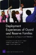 Deployment Experiences of Guard and Reserve Families : Implications for Support Retention