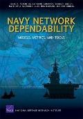 Navy Network Dependability : Models, Metrics, and Tools