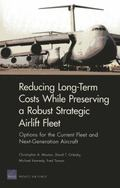 Reducing Long-Term Costs While Preserving a Robust Strategic Airlift Fleet : Options for the...
