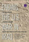 Ending U. S. War in Iraq : The Final Transition, Operational Maneuver, and Disestablishment ...
