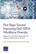 First Steps Toward Improving DoD STEM Workforce Diversity : Response to the 2012 Department ...