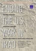 Ending the U. S. War in Iraq : The Final Transition, Operational Maneuver, and Disestablishm...