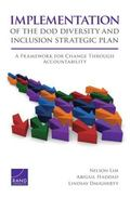Implementation of the DoD Diversity and Inclusion Strategic Plan: A Framework for Change Thr...