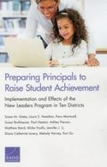 Preparing Principals to Raise Student Achievement: Implementation and Effects of the New Lea...