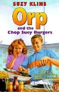 Orp and the Chop Suey Burgers