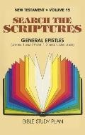 General Epistles- James, 1 and 2 Peter, 1, 2, and 3 John, Jude