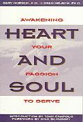 Heart and Soul Awakening Your Passion to Serve