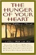 Hunger of Your Heart Finding Fulfillment Through a Closer Walk With God
