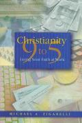 Christianity 9 to 5 Living Your Faith at Work