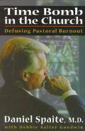 Time Bomb in the Church Defusing Pastoral Burnout