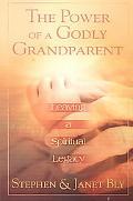 Power of a Godly Grandparent Leaving a Spiritual Legacy