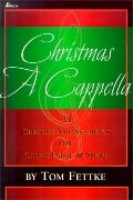 Christmas a Cappella: 24 Creative Arrangements for Choirs Large and Small