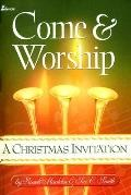 Come and Worship: A Christmas Invitation - Russell Mauldin - Paperback