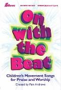 On with the Beat: Children's Movement Songs for Praise and Worship